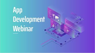App Development Webinar