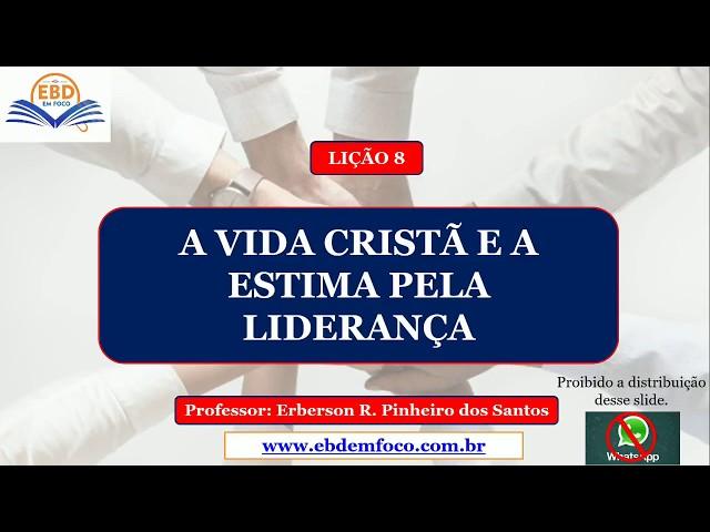 LIÇÃO 8 - A VIDA CRISTÃ E A ESTIMA PELA LIDERANÇA