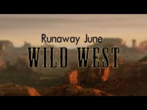 Runaway June - Wild West (With Lyrics)