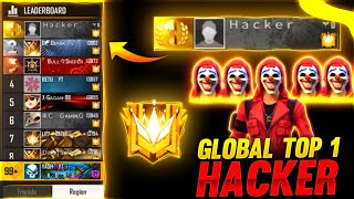 Global Top 1 Hacker EXPOSED !!😠💔 - Garena Free Fire