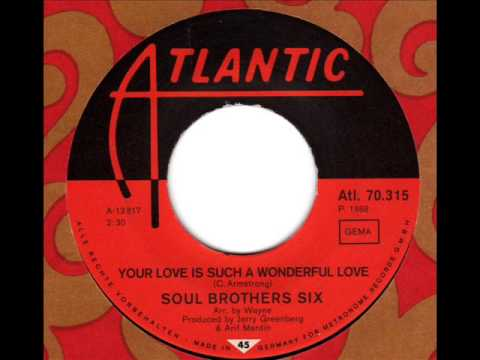SOUL BROTHER SIX  Your love is such a wonderful love
