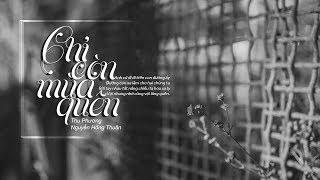Chỉ Còn Mùa Quên - Thu Phương | St.Nguyễn Hồng Thuận「Lyric Video」