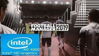 Football Manager 2019 | Intel HD 4000 | Core i3 | Low Spec PC | Playable