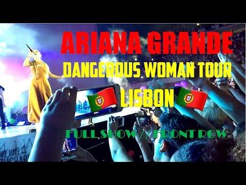 Dangerous Woman Tour Lisbon FULL CONCERT (Front Row) - Ariana Grande