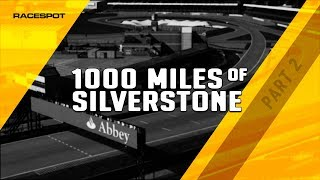 DGFX 1000 Miles of Silverstone // Part 2