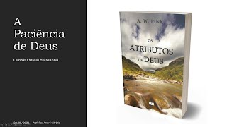 OS ATRIBUTOS DE DEUS: A PACIÊNCIA DE DEUS - CAP. 12