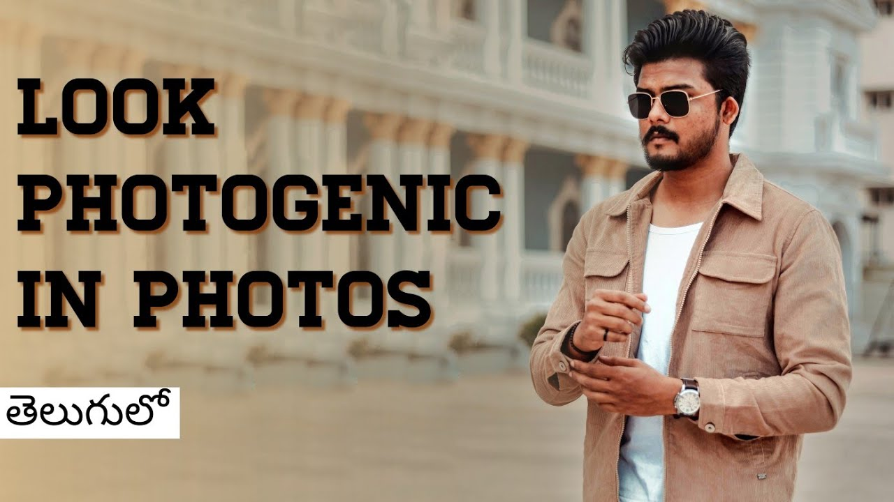 How To Be PHOTOGENIC In All Photos   6- Tricks   mens fashion in Telugu   The Fashion Verge