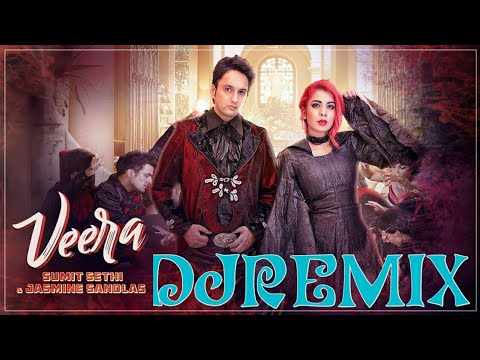 New Song - Jasmine Sandlas, Sumit Sethi: Veera Remix Video Song | New Songs 2018 | DjMSharma