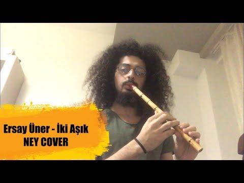 Ersay Üner - İki Aşık (Ney Cover)