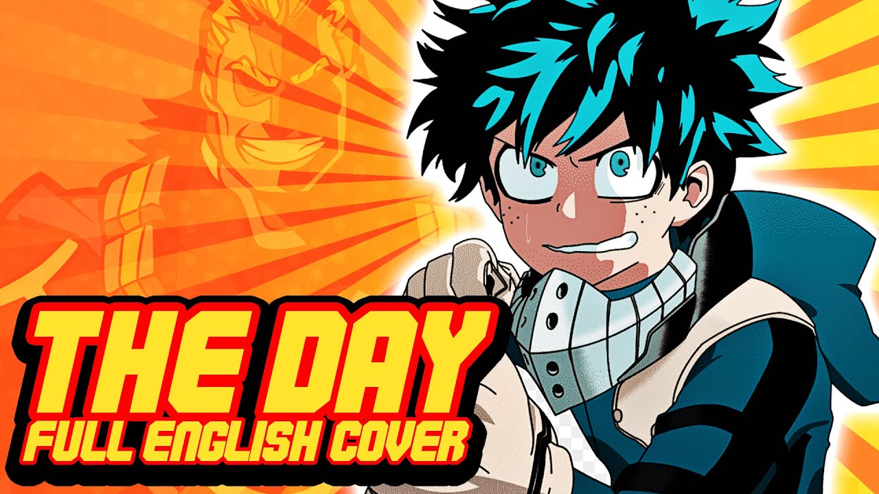 My Hero Academia The Day Full Opening Op 1 English Cover By Natewantstobattle Youtube