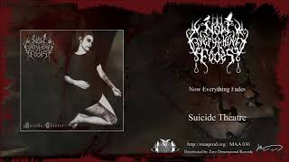 [ZDR 036] Now Everything Fades - Suicide Theatre [Full Album Stream]
