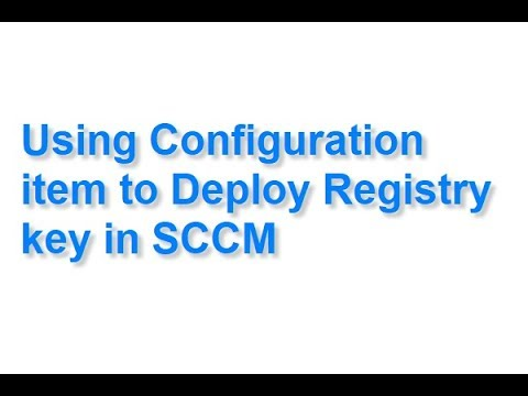 Using Configuration item to Deploy Registry key in SCCM