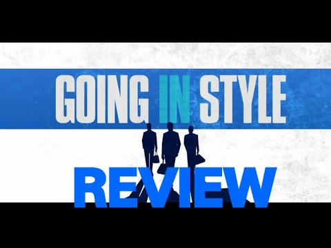 GOING IN STYLE REVIEW!!!