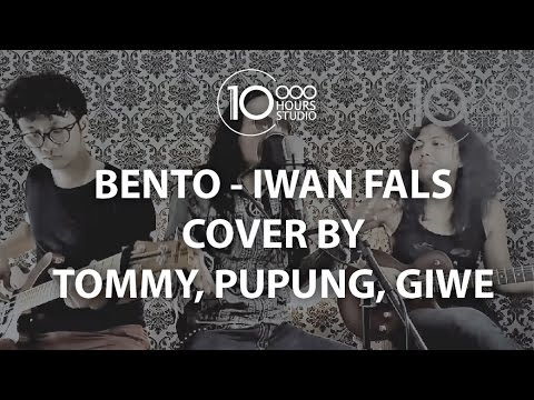 BENTO - IWAN FALS (Cover by Tommy, Pupung, Giwe)