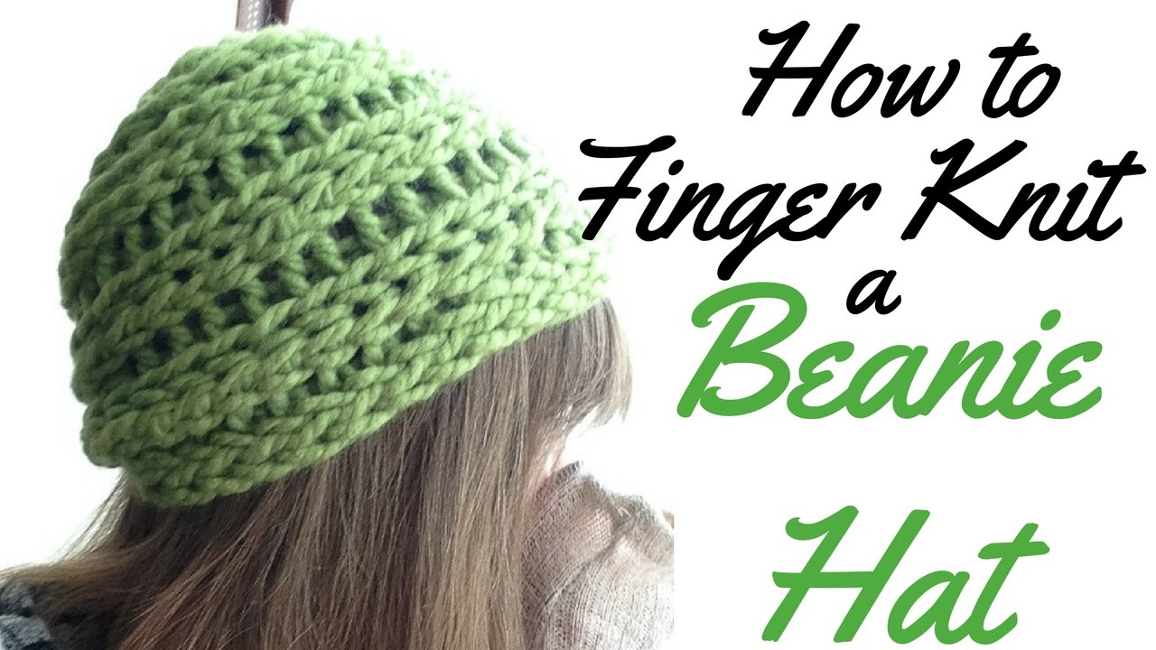 e52fd3ca0a5 HOW TO FINGER KNIT A BEANIE HAT - FULL TUTORIAL - YouTube