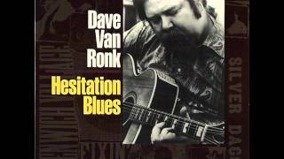 Dave Van Ronk - Death Letter Blues