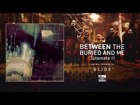 BETWEEN THE BURIED AND ME - Glide