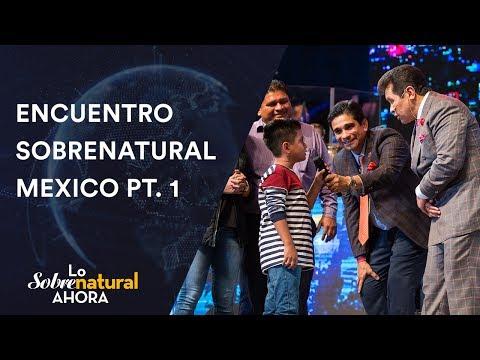 Lo Sobrenatural Ahora - Lo Mejor Encuentro Sobrenatural Mexico   Mayo 28, 2017