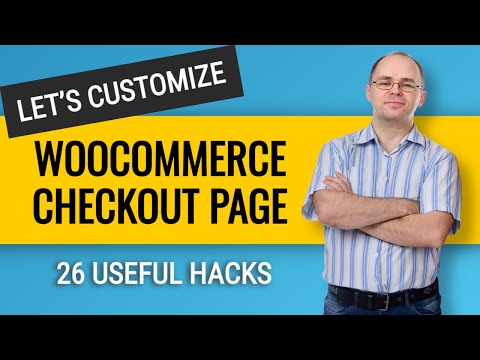 How to Customize Woocommerce Checkout Page Without a Plugin? 26 useful hacks