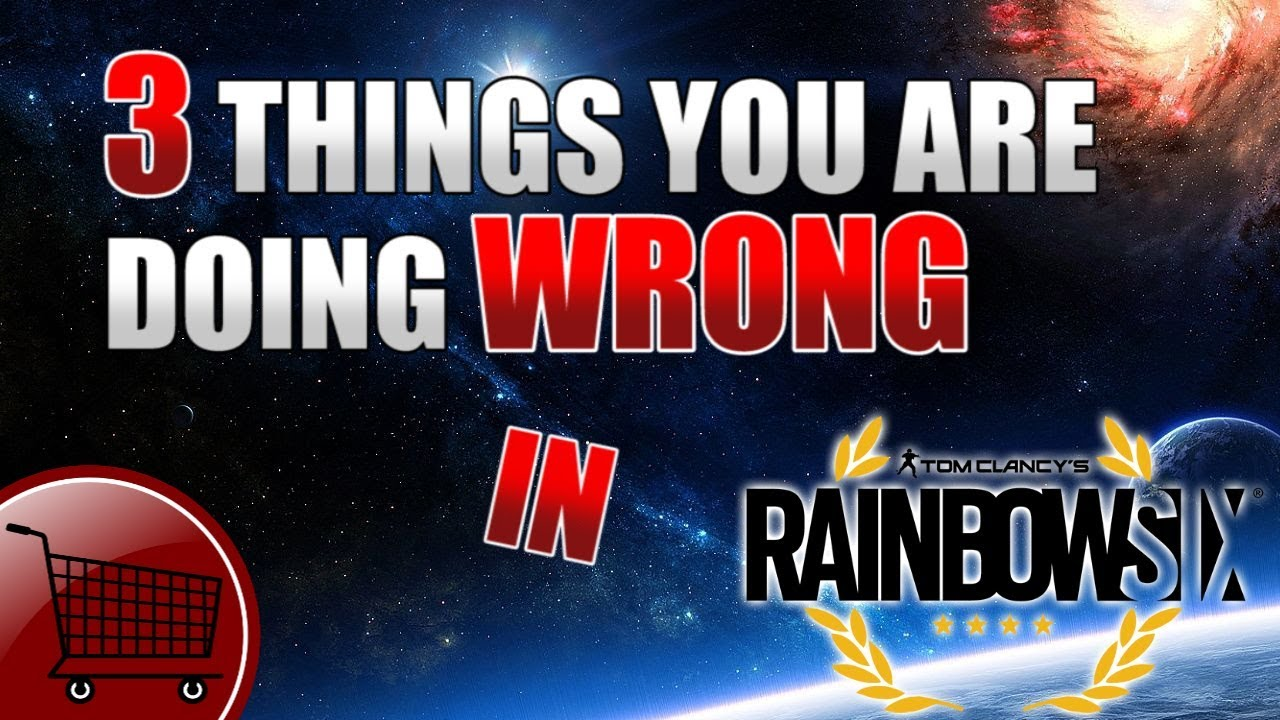 Three Things You're Doing WRONG! - Rainbow Six Siege Advanced Tips and  Tricks