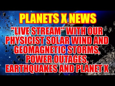 PLANET X NEWS   Solar Wind and Geomagnetic Storms – a Physicist's Thoughts – April 28th 2017