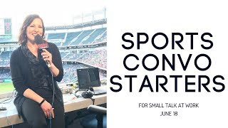 Sports Convo Starters for June 18