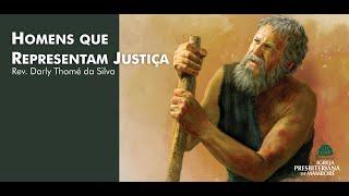 Homens que Representam Justiça   Rev. Darly Thomé da  Silva
