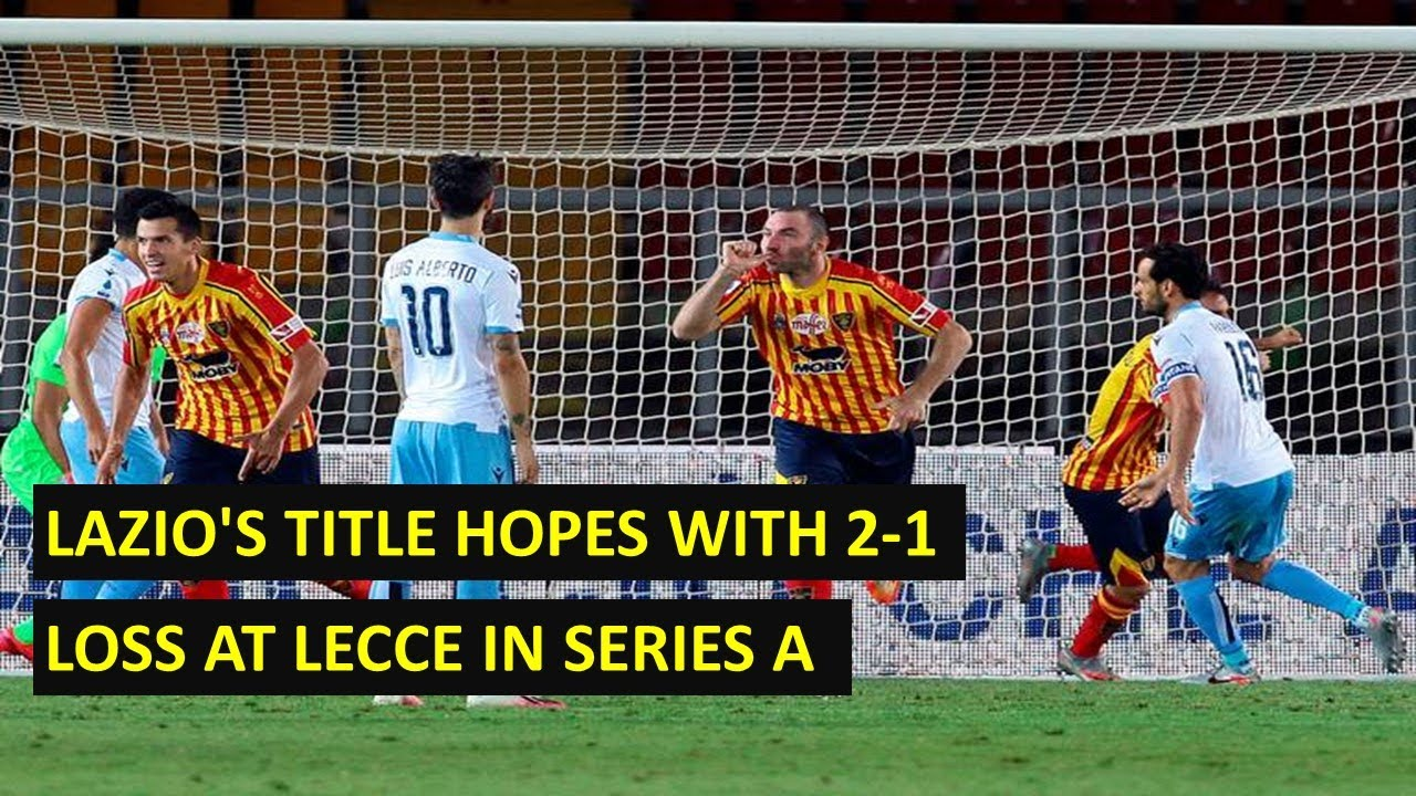 Lazio's title hopes hit with 2-1 loss at Lecce in Serie A
