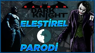 The Dark Knight - Eleştirel Parodi
