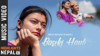 Baseki Hauli - Milan Bomzan Ft. Saugat Basnet & Binita Gurung   Nepali Song 2075