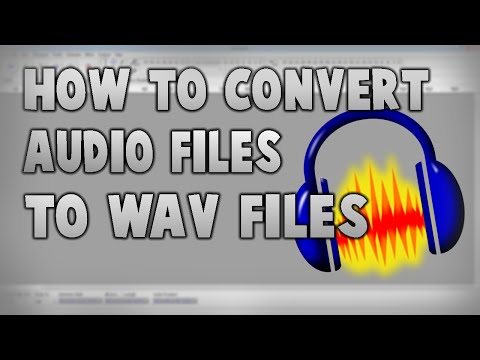 How to convert a Audio File to a Wav File | Audacity | 2016