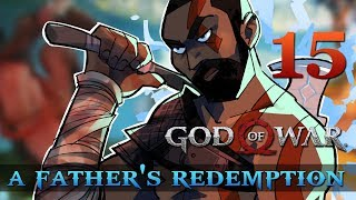 [15] A Father's Redemption (Let's Play God of War [2018] w/ GaLm)