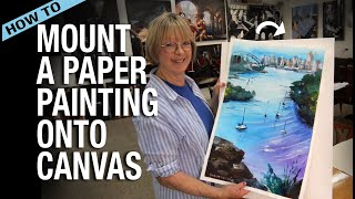 How To Mount an Acrylic Paper Painting onto Canvas: Step-by-step, real time, with commentary!