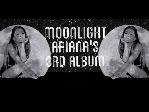 Ariana Grande - Moonlight Album Info