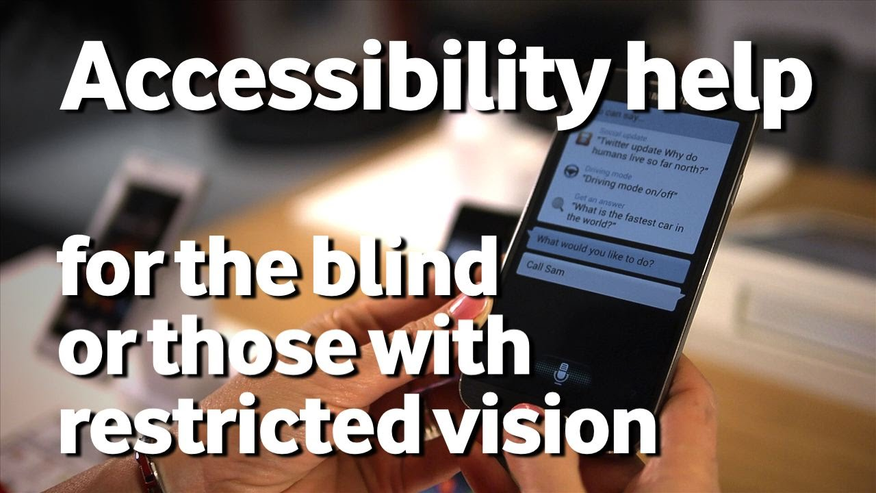 If you're blind or have restricted vision