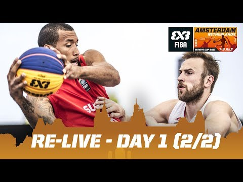 Re-Live - FIBA 3x3 Europe Cup 2017 - Day 1 (2/2) - Amsterdam, Netherlands