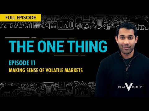 Making Sense Of Volatile Markets | The One Thing | Real Vision™ Mp3
