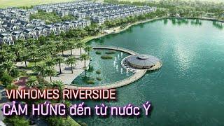 Vinhomes Riverside - Harmony Long Biên | CẢM HỨNG từ nước Ý | Xứ Venice trong lòng Hà Nội | Vingroup