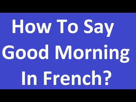 Ways to say good morning in french