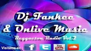 Mix Reggaeton Radio Vol.2 (audio) , Dj Fankee & Onlive Music