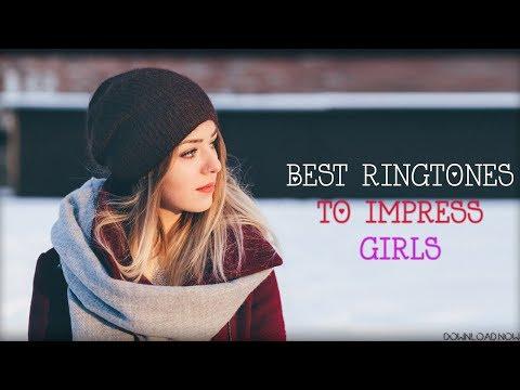 Best Ringtones To Impress Girls 2018 |Download Now|