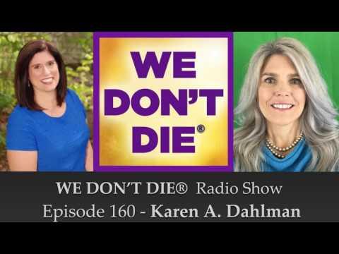 Episode 160 Karen Dahlman Psychotherapist and Ouijaologist on WE DON'T DIE® Radio Show