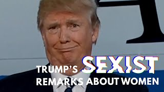 Trump's sexist remarks about women