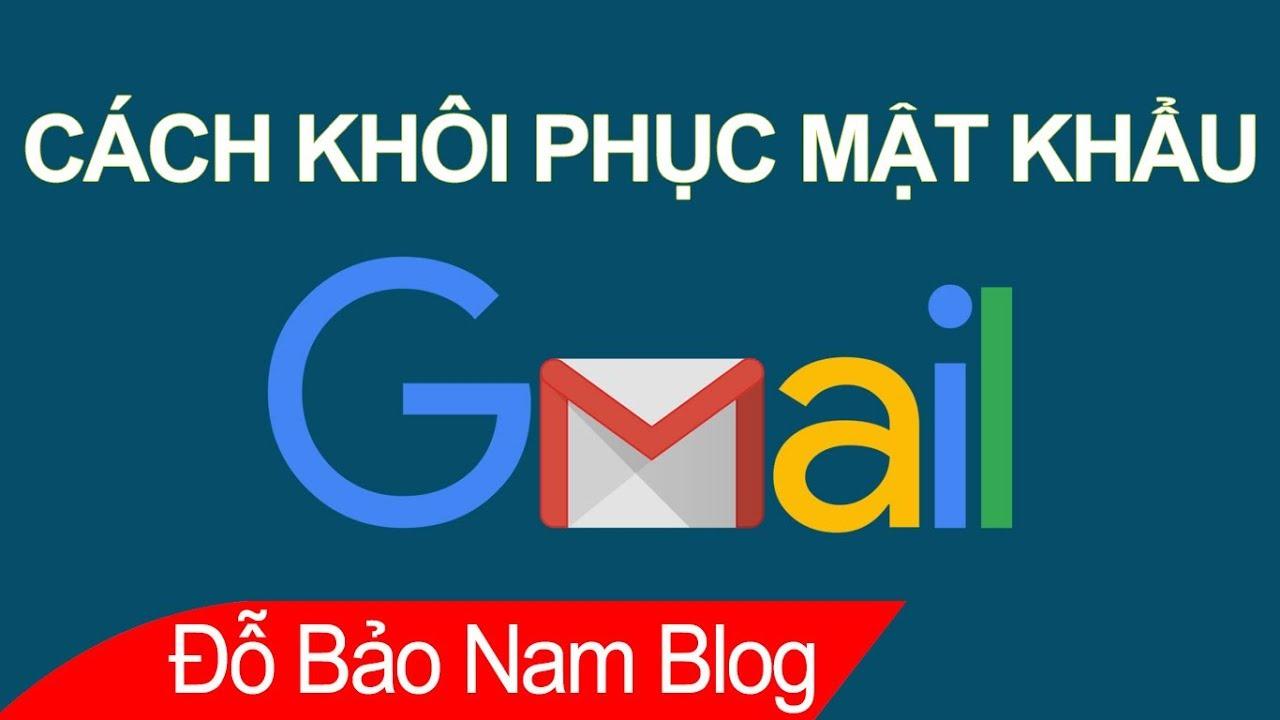 Cách lấy lại mật khẩu Gmail, cách khôi phục tài khoản Google 2020