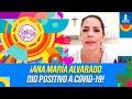 ¡ENTRE LÁGRIMAS! ¡Ana María Alvarado revela que dio positivo a COVID-19! | Sale el Sol