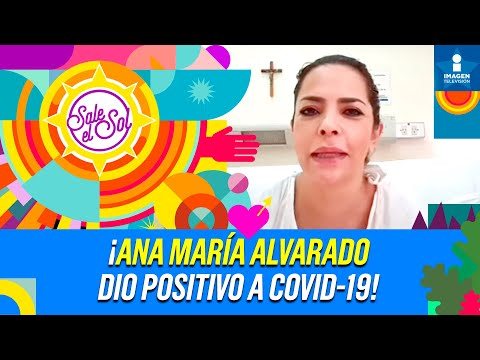 ¡ENTRE LÁGRIMAS! ¡Ana María Alvarado revela que dio positivo a COVID-19!   Sale el Sol