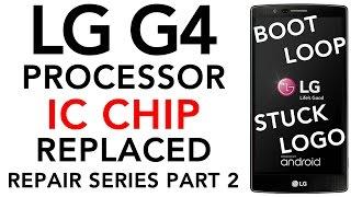 LG G4 FIXED Boot Loop Turn On Off Repair Stuck on LG Logo Replaced Processor IC Chip K3QF6F60AM-QGCF