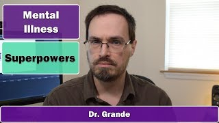 Are there advantages to being mentally ill? Mental Disorder Superpowers