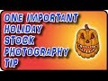 Important Holiday Stock Photography Tip - Stock Photography Ep. 29