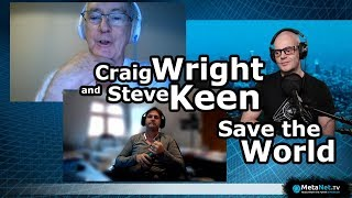 Economics: Craig Wright and Steve Keen Save the World (or would like to)